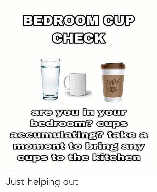 Bedroom Cup Coffee Are You In Your Bedroom Cups Accumulating Take A