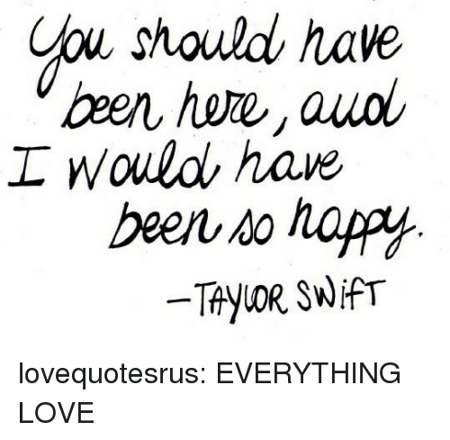 716068029bae9 Been Hem Auol Been to Happ TAyLOR SWIfT Lovequotesrus EVERYTHING ...