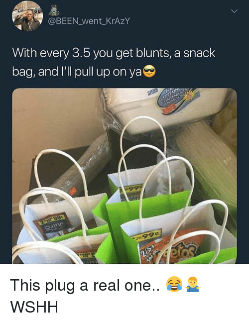 Blunts, Memes, and Wshh: @BEEN_went KrAzY  With every 3.5 you get blunts, a snack  bag, and l'll pull up on ya  99¢ This plug a real one.. 😂🤷‍♂️ WSHH