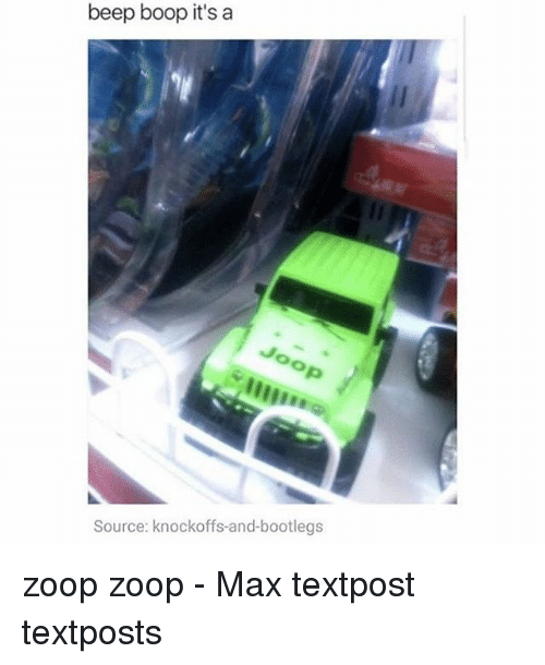 Memes, Boop, and 🤖: beep boop it's a  Source: knockoffs-and-bootlegs zoop zoop - Max textpost textposts