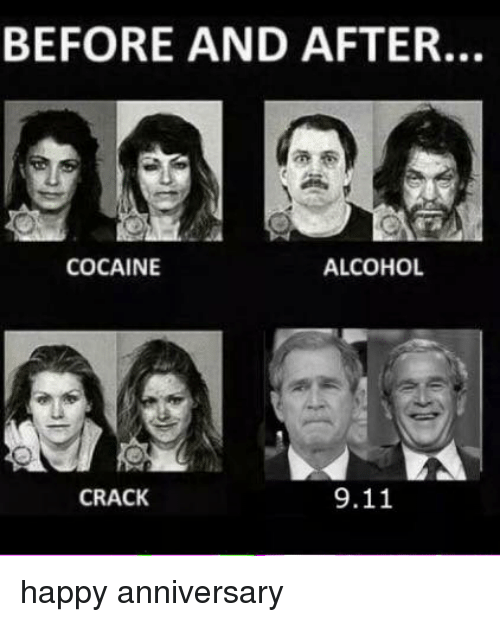 9/11, Alcohol, and Cocaine: BEFORE AND AFTER.  ALCOHOL  COCAINE  9.11  CRACK happy anniversary