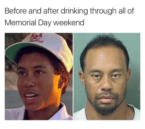 Before and After Drinking Through All of Memorial Day ...