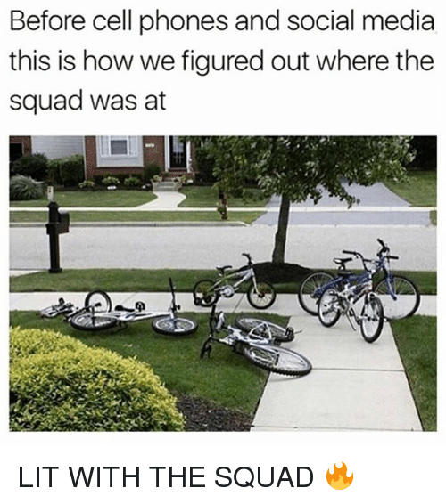 Lit, Social Media, and Squad: Before cell phones and social media  this is how we figured out where the  squad was at LIT WITH THE SQUAD 🔥