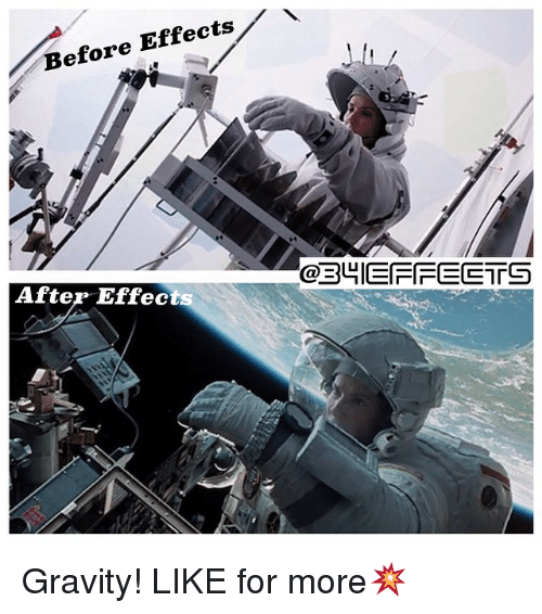 Memes, Gravity, and After Effects: Before Effects  Effec  ts  efore  After Effects  @EPI IEFFEE〒5  ㅠ Gravity! LIKE for more💥