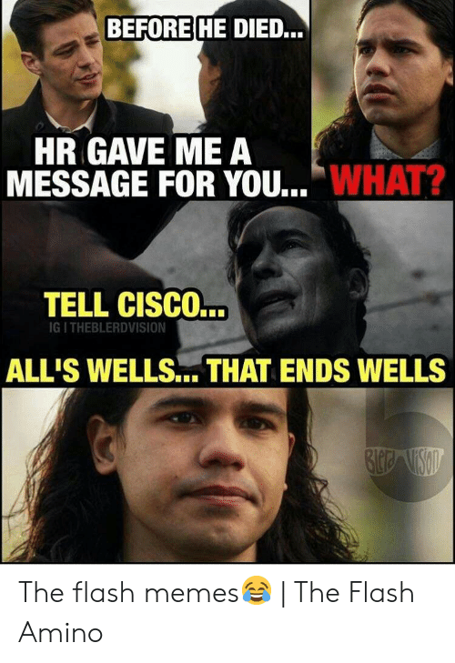 Before He Died Hr Gave Me A Message For Youwhat Tell Cisco Ig I