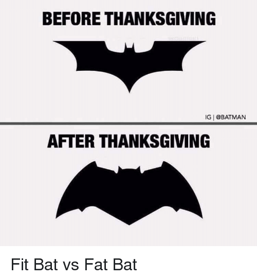 Batman Funny And Thanksgiving Before Ig After