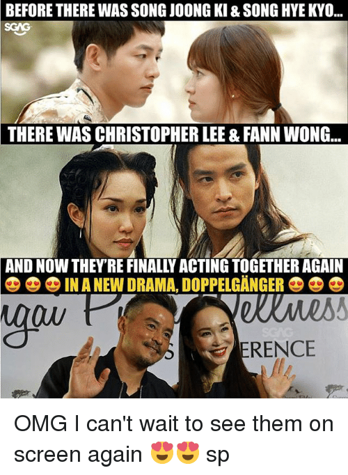 "Doppelganger, Memes, and Omg: BEFORE THERE WAS SONG JOONG KI & SONG HYE KYO...  SGAG  THERE  WAS CHRISTOPHER LEE & FANN WONG.  AND NOW THEY'RE FINALLY ACTING TOGETHER AGAIN  零零零IN A NEW DRAMA"" DOPPELGANGER  Ow  ERENCE OMG I can't wait to see them on screen again 😍😍 sp"