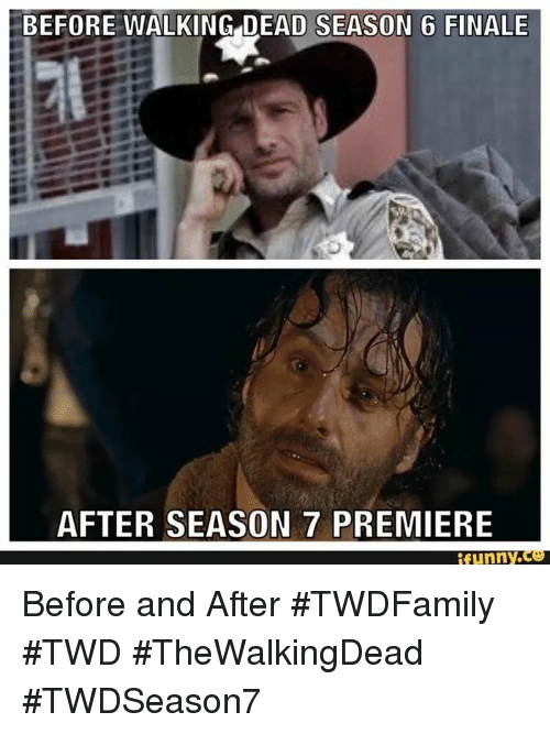 Finals, Funny, and Memes: BEFORE WALKING DEAD SEASON 6 FINALE  AFTER SEASON 7 PREMIERE  funny Before and After #TWDFamily #TWD #TheWalkingDead #TWDSeason7