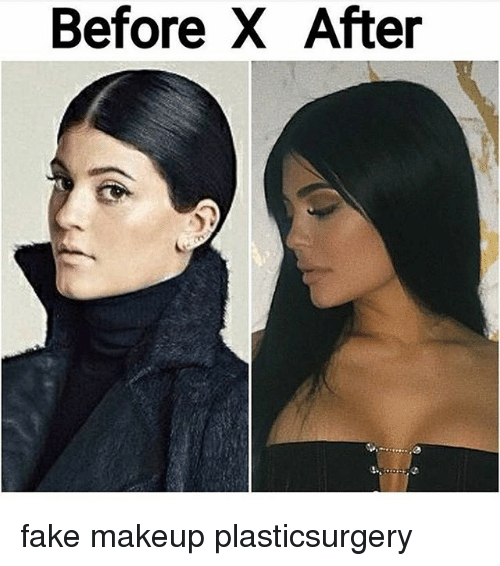Fake, Makeup, and Memes: Before X After fake makeup plasticsurgery