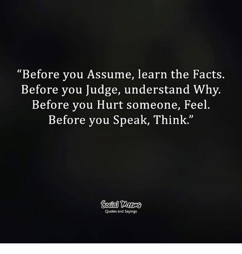 Me Before You Quotes Classy Before You Assume Learn The Facts Before You Judge Understand Why