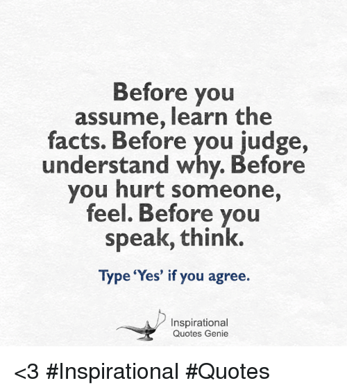 Before You Assume Learn The Facts Before You Judge Understand Why Simple Judge Quotes