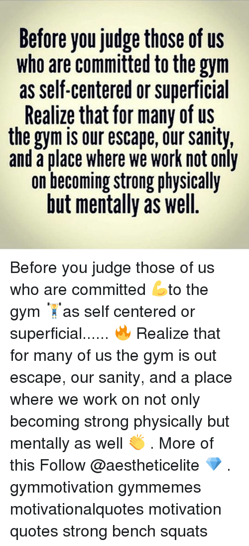 Before You Judge Those Of Us Who Are Committed To The Gym As Self