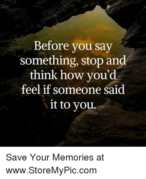 Think Before You Say Something Quotes: How Do I Find Out If Someone Died