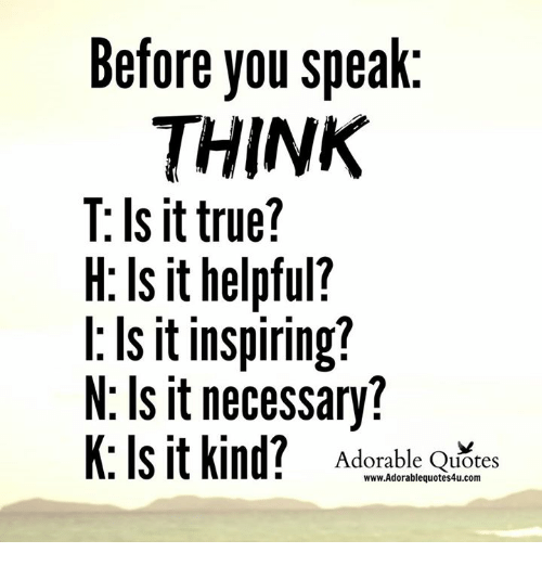 Before You Speak Think T Is It True H Is It Helpful Is It