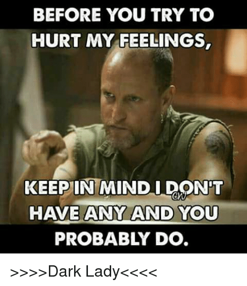 Sad Boy Alone Quotes: BEFORE YOU TRY TO HURT MY FEELINGS KEEPIN MIND DON'T HAVE
