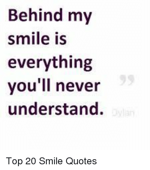 Behind My Smile Is Everything You\'ll Never Understand Top 20 ...
