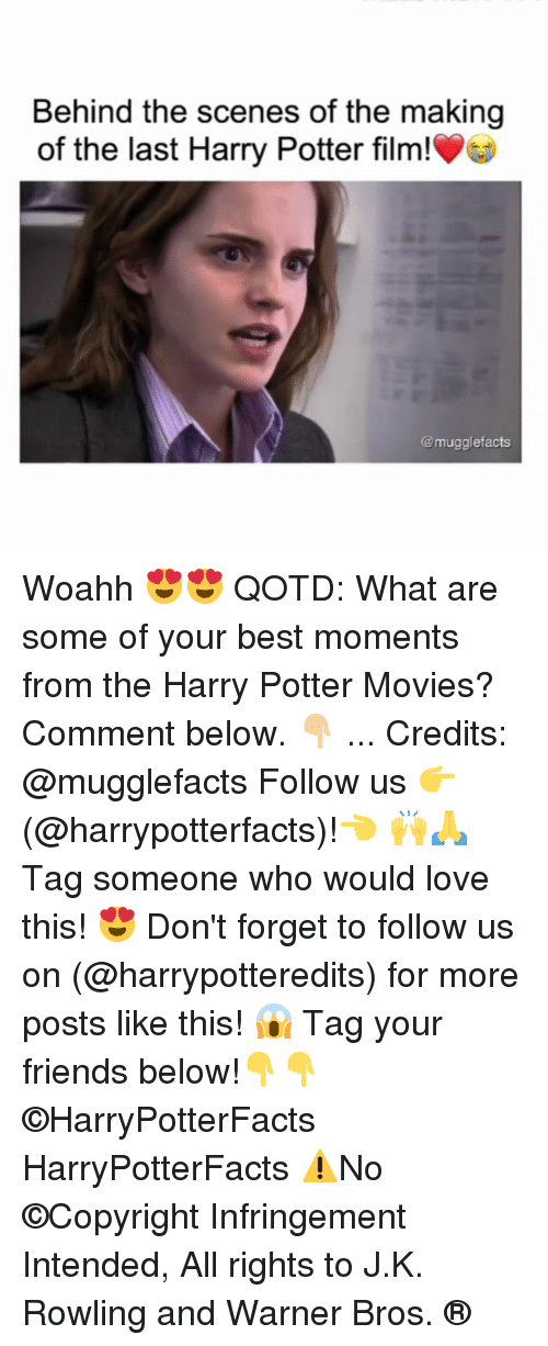 Friends, Harry Potter, and Love: Behind the scenes of the making  of the last Harry Potter film!  @mugglefacts Woahh 😍😍 QOTD: What are some of your best moments from the Harry Potter Movies? Comment below. 👇🏼 ... Credits: @mugglefacts Follow us 👉(@harrypotterfacts)!👈 🙌🙏 Tag someone who would love this! 😍 Don't forget to follow us on (@harrypotteredits) for more posts like this! 😱 Tag your friends below!👇👇 ©HarryPotterFacts HarryPotterFacts ⚠No ©Copyright Infringement Intended, All rights to J.K. Rowling and Warner Bros. ®
