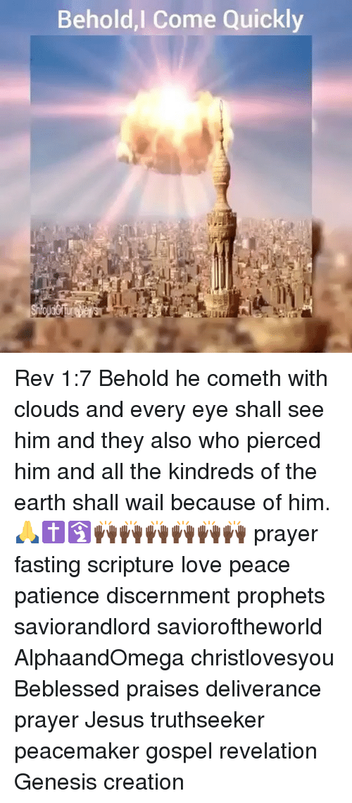 Behold Come Quickly Rev 17 Behold He Cometh With Clouds and