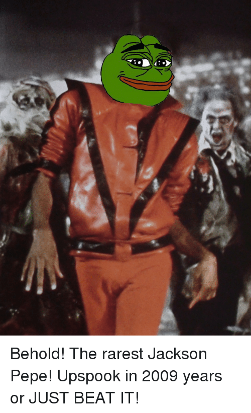 behold the rarest jackson pepe upspook in 2009 years or 4307356 25 best trump pepe the frog memes pepee memes, feed memes