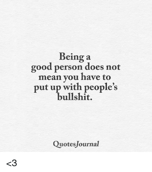 Good Person Quotes Best ✅ 25 Best Memes About Quotes Journal  Quotes Journal Memes