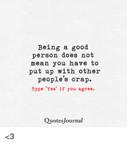 Being A Good Person Does Not Mean You Have To Put Up With Other