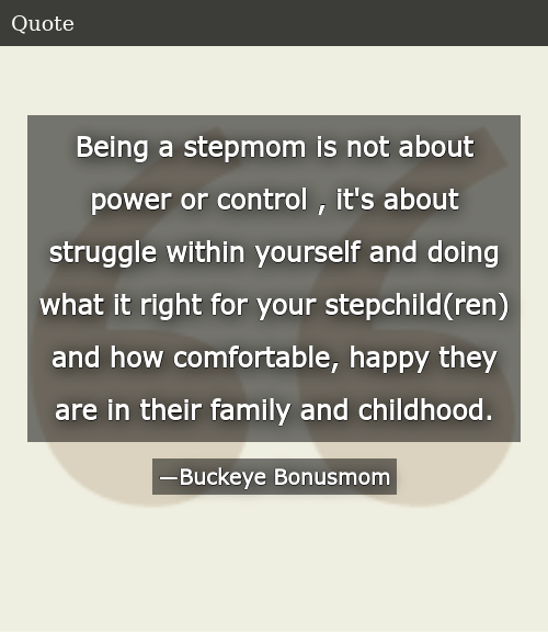 Being a Stepmom Is Not About Power or Control It\'s About ...