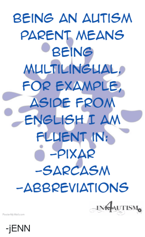 BEING AN AUTISM PARENT MEANS BEINe MULTILINGUAL FOR EXAMPLE ASIDE ...