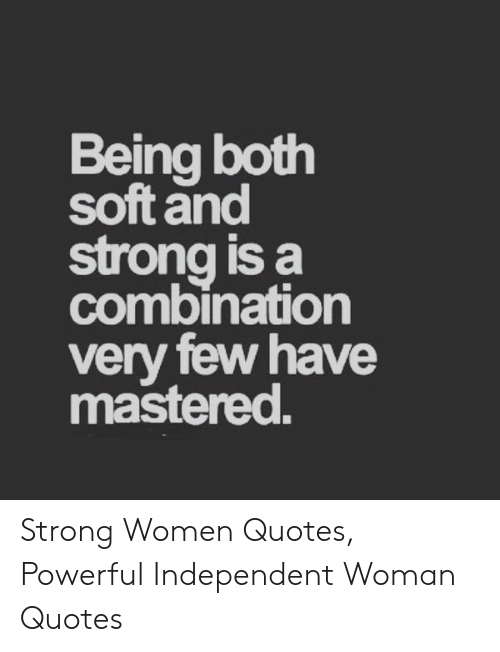 Being Both Soft and Strong Is a Combination Very Few Have ...