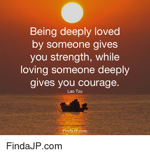 being deeply loved by someone