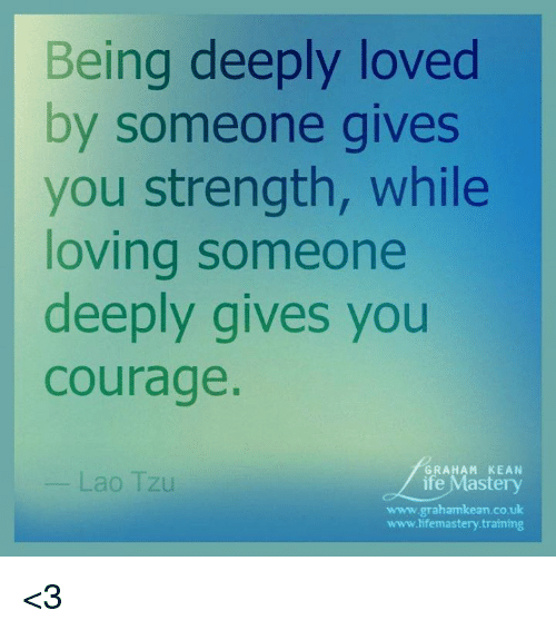 loving someone gives you courage