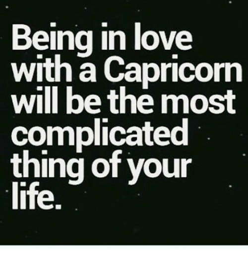 being in love with a capricorn will be the most complicated thing of