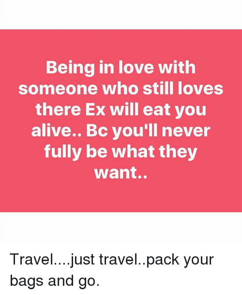 With ex when a man love still is in his Signs That