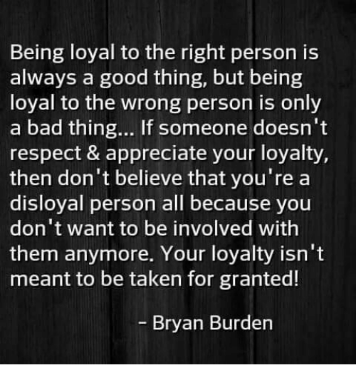 Being Loyal to the Right Person Is Always a Good Thing but