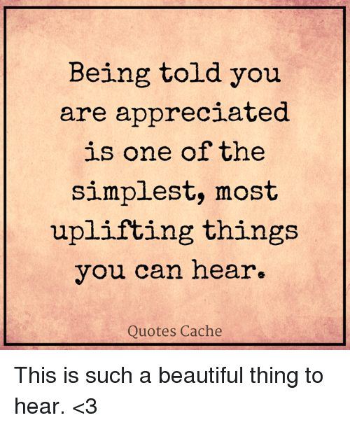 Being Told You Are Appreciated Is One of the Simplest Most ...