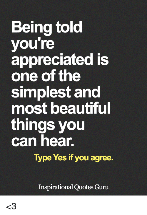 Being Told You\'re Appreciated Is One of the Simplest and ...