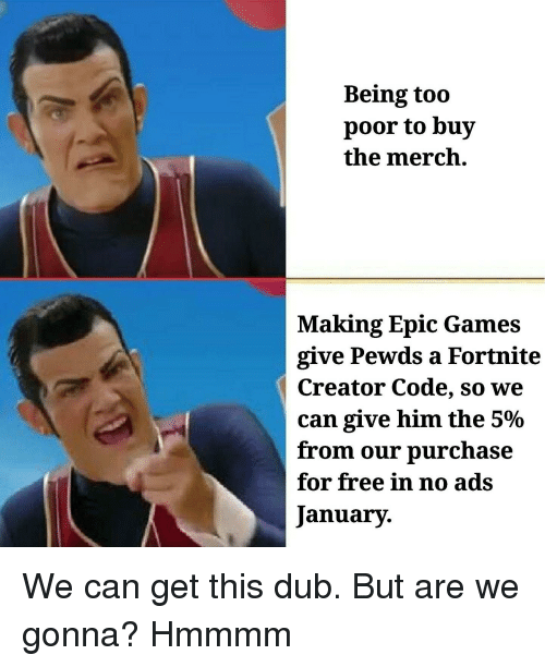 Being Too Poor to Buy the Merch Making Epic Games Give Pewds