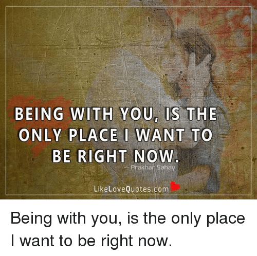 Being With Youn Is The Only Place I Want To Be Right Now Like Love