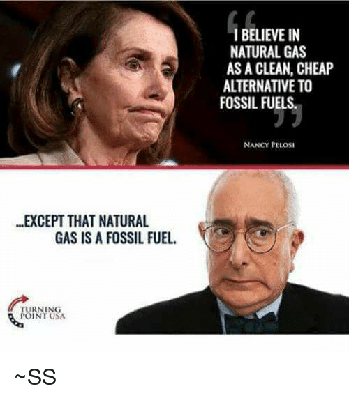 Nancy Pelosi Calling Natural Gas Fossil Fuel