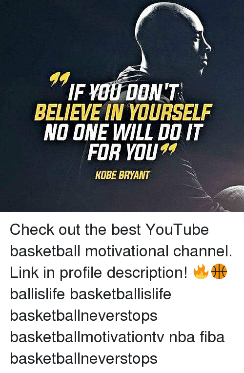 462e91c4c6c5 BELIEVE IN YOURSELF NO ONE WILL DOIT FOR YOU KOBE BRYANT Check Out ...