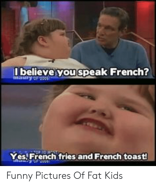 Believe You Speak French Maury Of 200 Yes French Fries And French