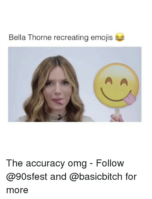 Omg, Emojis, and Girl Memes: Bella Thorne recreating emojis The accuracy omg - Follow @90sfest and @basicbitch for more