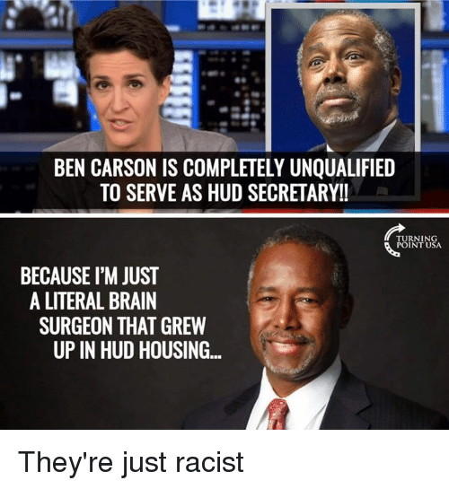 ben carson is completely unqualified to serve as hud secretaryll 21852051 ✅ 25 best memes about brain surgeon brain surgeon memes,Funny Ben Carson Memes