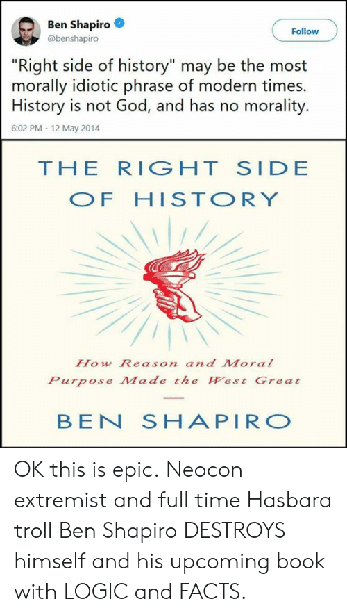 Ben Shapiro Follow Right Side Of History May Be The Most Morally
