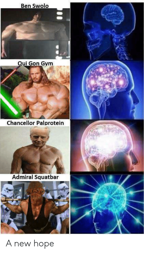 Gym, Hope, and Gon: Ben Swolo  Qui Gon Gym  Chancellor Palprotein  Admiral Squatbar A new hope