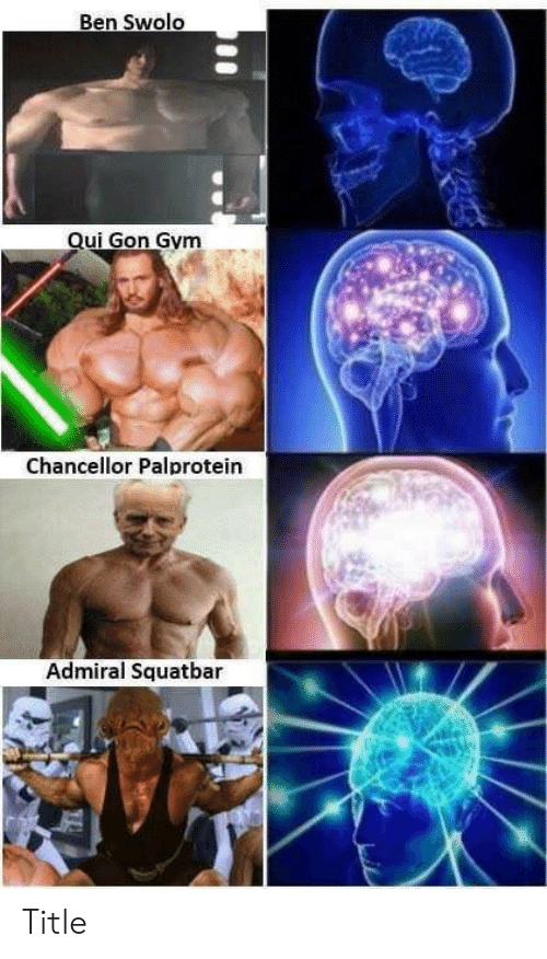 Gym, Gon, and Admiral: Ben Swolo  Qui Gon Gym  Chancellor Palprotein  Admiral Squatbar Title