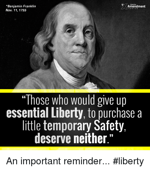 """Benjamin Franklin, Memes, and Liberty: *Benjamin Franklin  Amendment  Nov. 11, 1755  """"Those who would give up  essential Liberty, to purchase a  little temporary Safety,  deserve neither."""" An important reminder...  #liberty"""