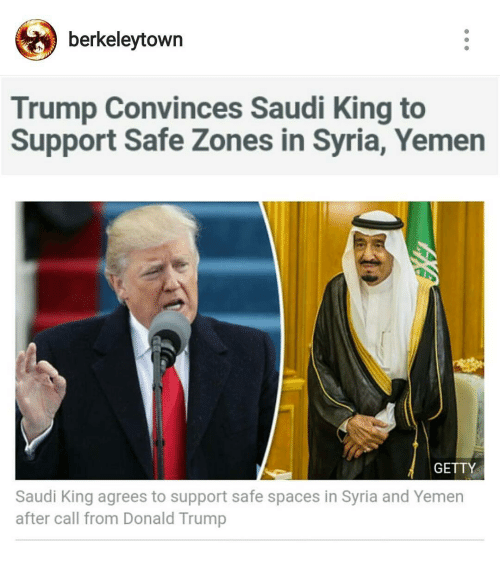 berkeley town trump convinces saudi king to support safe zones 13486635 berkeley town trump convinces saudi king to support safe zones in
