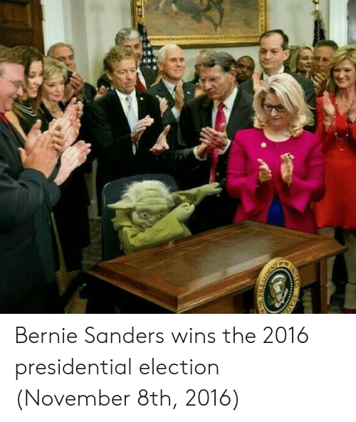 Bernie Sanders, Presidential Election, and 2016 Presidential Election: Bernie Sanders wins the 2016 presidential election (November 8th, 2016)