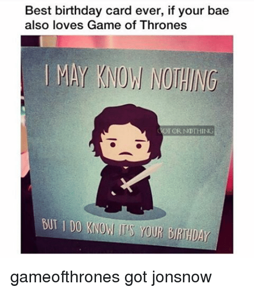 Best Birthday Card Ever if Your Bae Also Loves Game of Thrones I