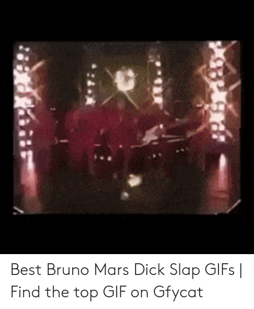 Best Bruno Mars Dick Slap GIFs | Find the Top GIF on Gfycat